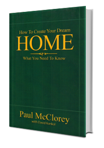 How to Create Your Dream Home - By Paul McClorey